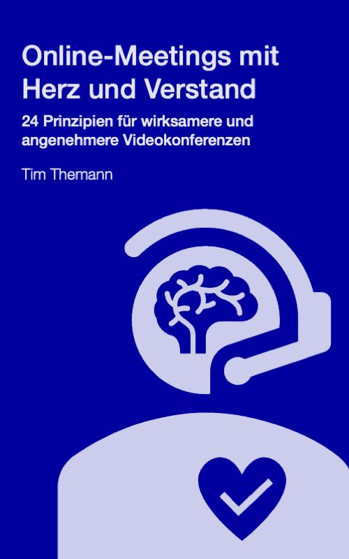 Online-Meetings mit Herz und Verstand – 24 Prinzipien für wirksamere und angenehmere Videokonferenzen – Buchcover
